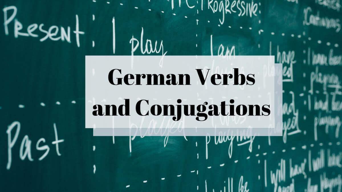 20+ Useful German Verbs and Conjugations in Present Tense