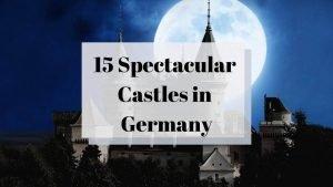 Top 15 Beautiful Castles in Germany