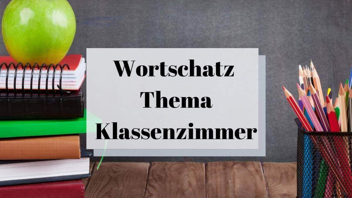 Klassenraum – 22 Helpful Flashcards to Talk About Classroom Objects