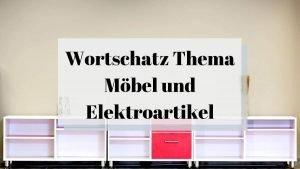 Hausmobiliar und Elektroartikel – 18 Flashcards with Bonus Podcast
