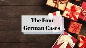 The Importance of 4 Must-Know German Cases